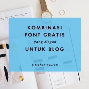Blog Sittakarina - 4 Kombinasi Font Gratis yang Elegan untuk Blog