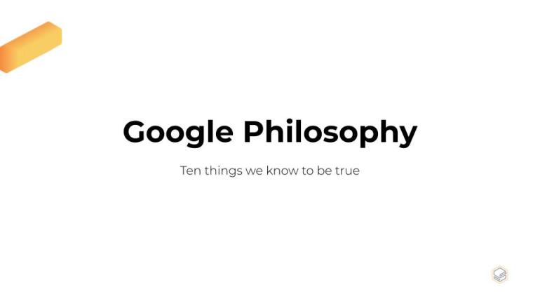 Google Philosophy: Ten things we know to be true | Skooldio Blog - Tech Giants: How culture shapes the way they do things