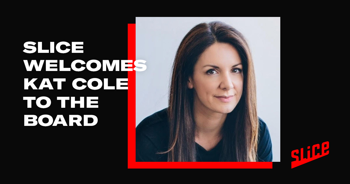 Slice welcomes Kat Cole to the Board of Directors