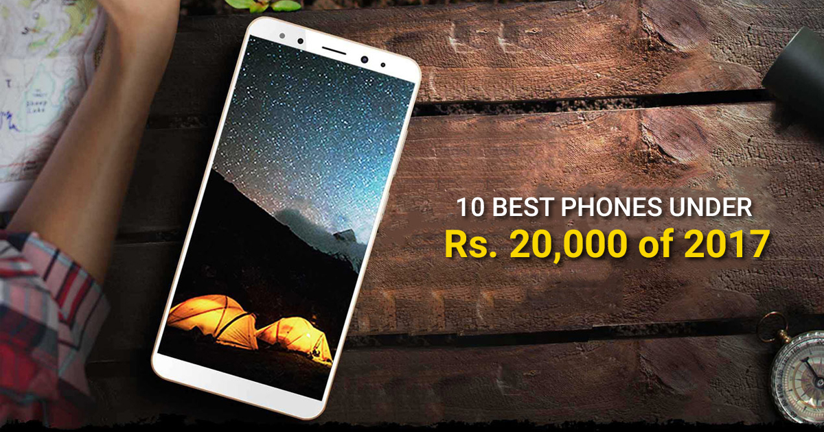 10 Best Phones Under Rs 20 000 Launched In 2017
