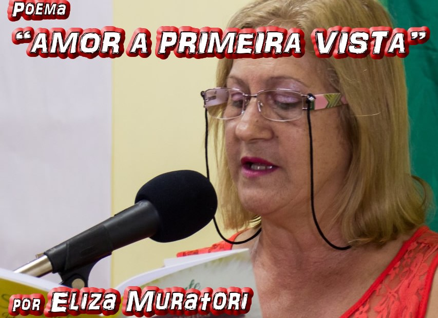 "Poema ""AMOR A PRIMEIRA VISTA"" por Eliza Muratori - Pílulas de Poesia"