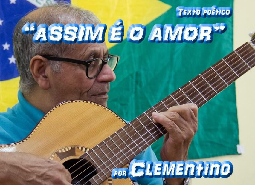 """Texto poético """"ASSIM É O AMOR"""" por Clementino - Pílulas de Poesia"""