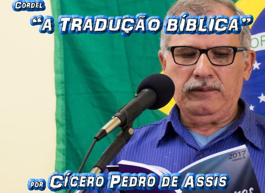 """Cordel """"A TRADUÇÃO BÍBLICA"""" por Cícero Pedro de Assis - Pílulas de Poesia"""