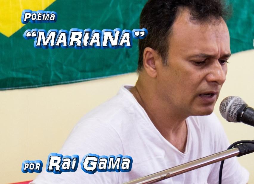 """Poema """"MARIANA"""" por Rai Gama - Pílulas de Poesia"""