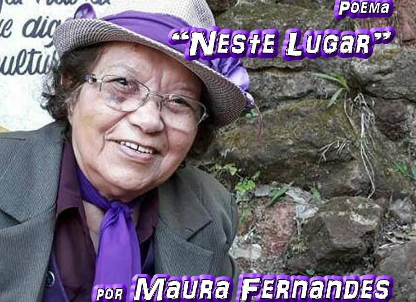 """Poema """"Neste Lugar"""" por Maura Fernandes - Pílulas de Poesia"""