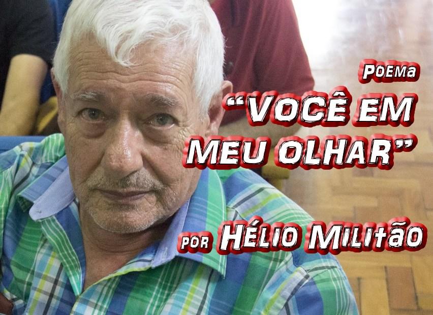 """Poema """"VOCÊ EM MEU OLHAR"""" por Hélio Militão - Pílulas de Poesia"""