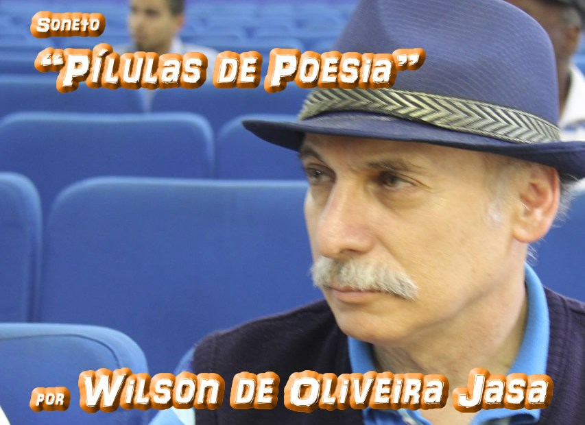 "Soneto ""Pílulas de Poesia"" por Wilson de Oliveira Jasa - Pílulas de Poesia"