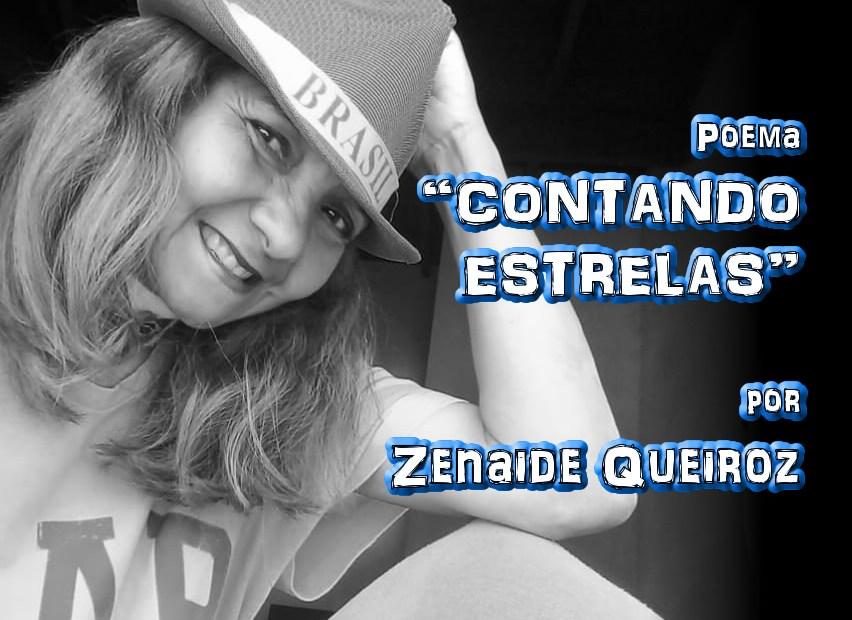 """02 - Poema """"CONTANDO ESTRELAS"""" por Zenaide Queiroz - Pílulas de Poesia"""