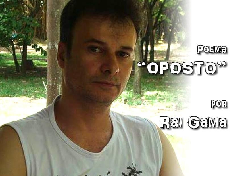 """02 - Poema """"OPOSTO"""" por Rai Gama - Pílulas de Poesia"""
