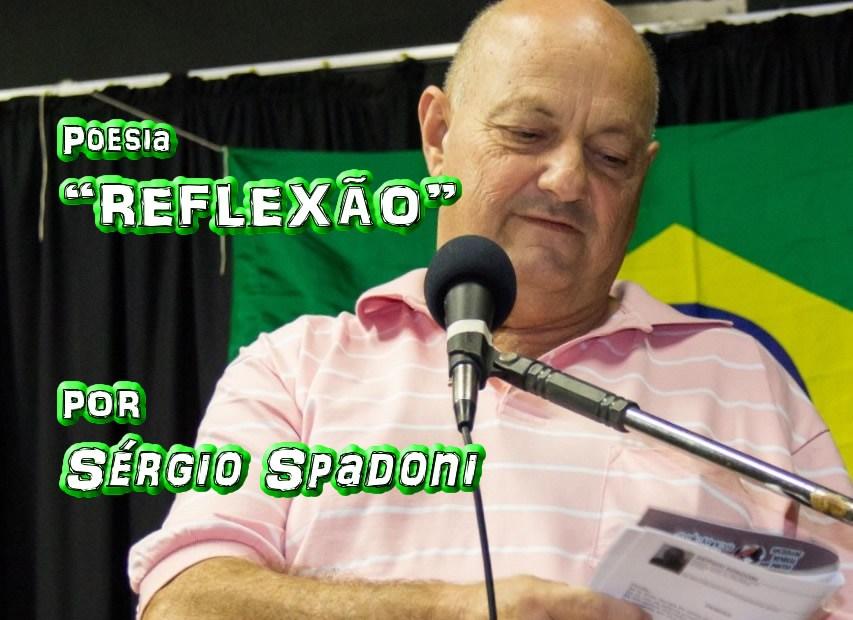 """09 - """"REFLEXÃO"""" por Sérgio Spadoni - poema - Pílulas de Poesia"""