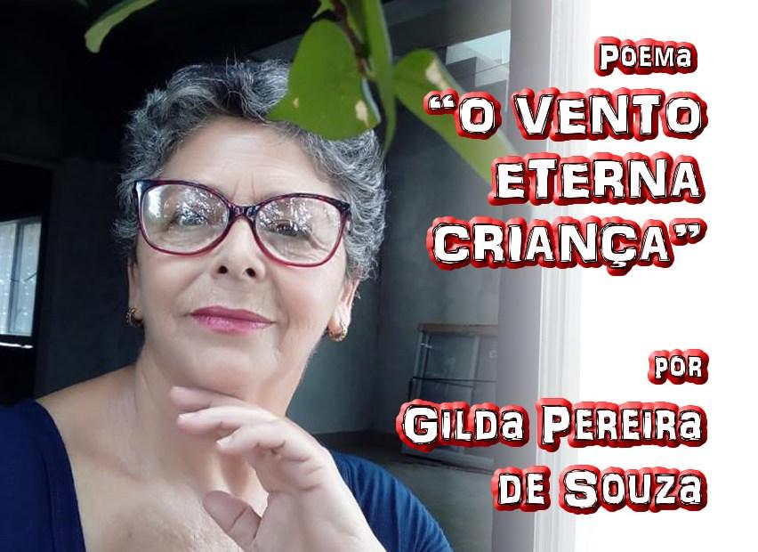 """02 - Poema """"O VENTO ETERNA CRIANÇA"""" por Gilda Pereira de Souza - Pílulas de Poesia"""