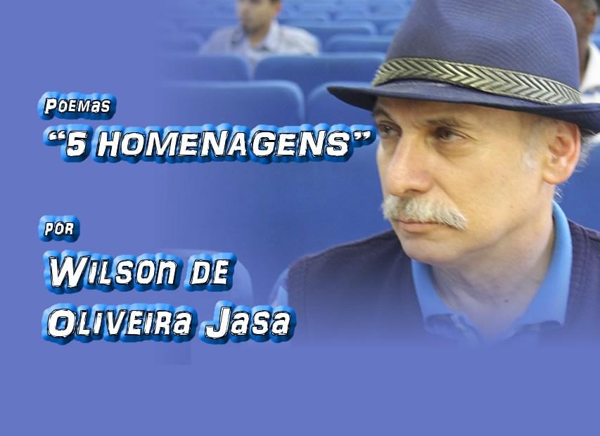 """03 - """"5 HOMENAGENS em poemas"""" por Wilson de Oliveira Jasa - Pílulas de Poesia"""