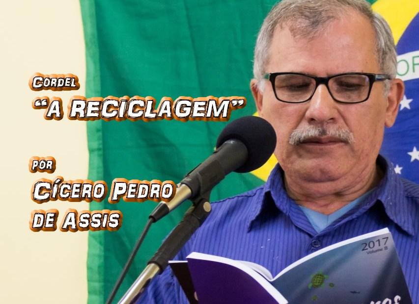 "03 - Cordel ""A RECICLAGEM"" por Cícero Pedro de Assis - Pílulas de Poesia"