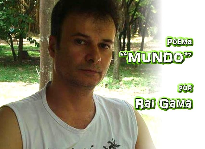 """03 - Poema """"MUNDO"""" por Rai Gama - Pílulas de Poesia"""