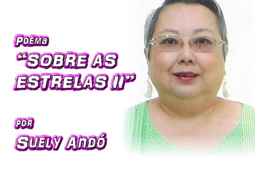 """04 - Poema """"SOBRE AS ESTRELAS II"""" por Suely Andó - Pílulas de Poesia"""
