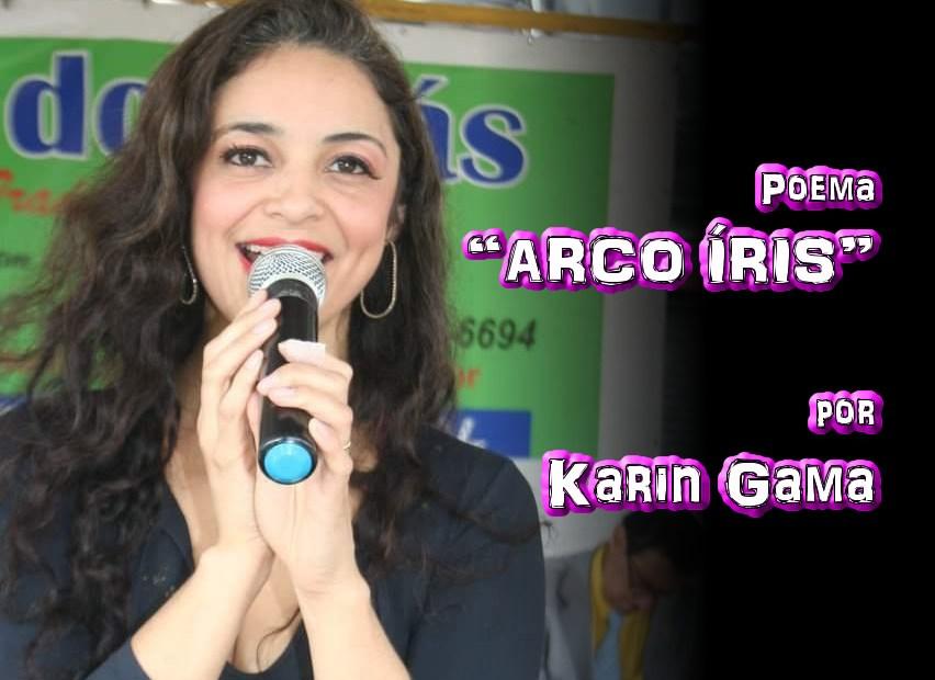 """04 - Poema """"ARCO ÍRIS"""" por Karin Gama - Pílulas de Poesia"""