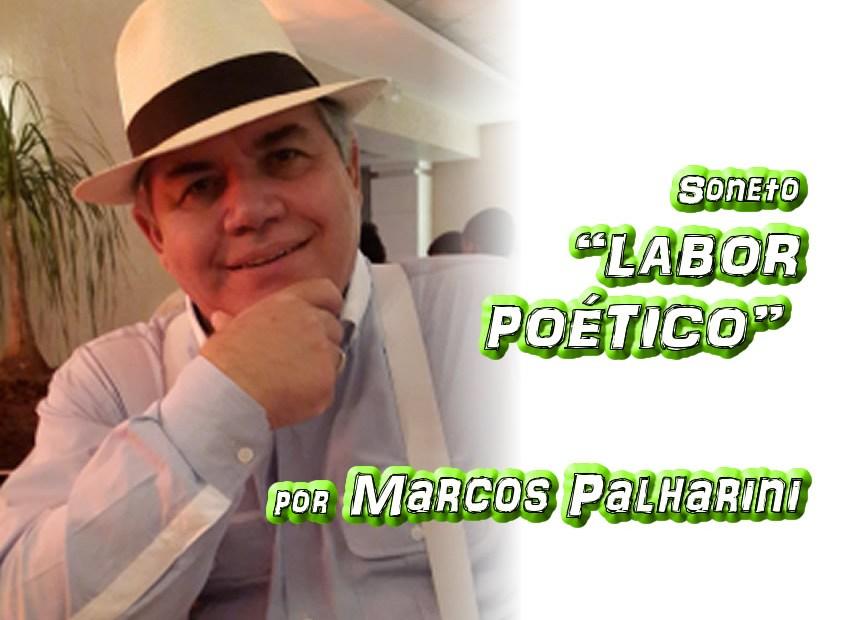 """04 - Poema """"LABOR POÉTICO"""" por Marcos Palharini - Pílulas de Poesia"""