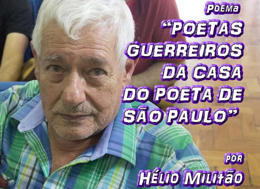 """04 - Poema """"POETAS GUERREIROS DA CASA DO POETA DE SÃO PAULO"""" por Hélio Militão - Pílulas de Poesia"""
