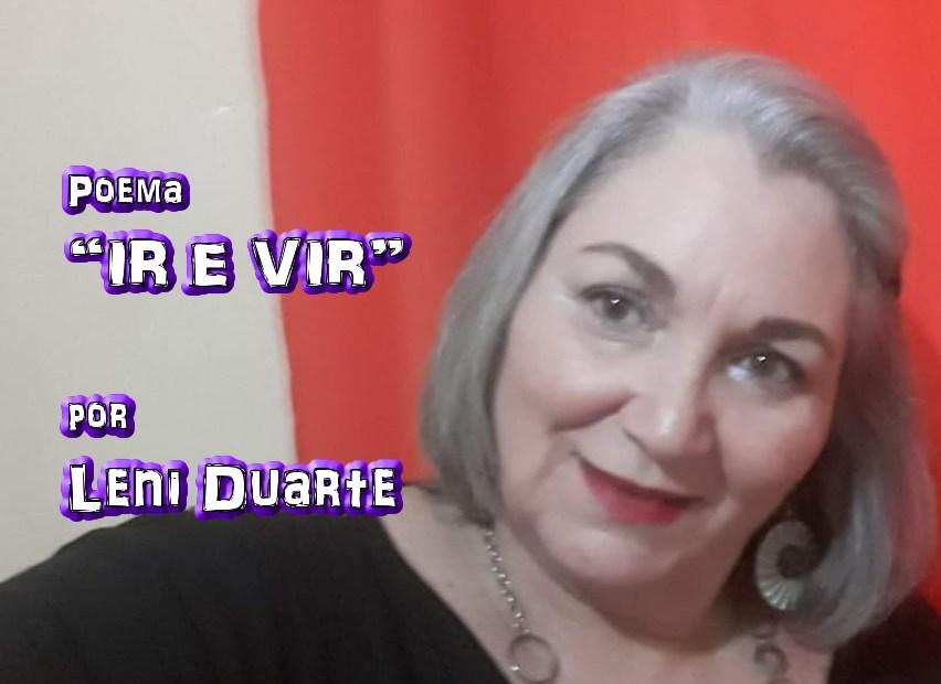 """05 - Poema """"IR E VIR"""" por Leni Duarte - Pílulas de Poesia"""