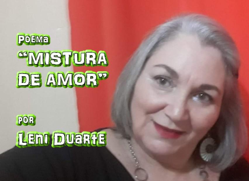 """09 - Poema """"MISTURA DE AMOR"""" por Leni Duarte - Pílulas de Poesia"""