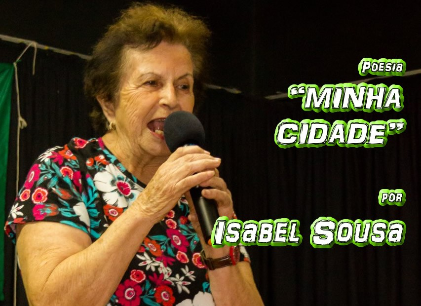 """11 - Poesia """"MINHA CIDADE"""" por Isabel Sousa - Pílulas de Poesia"""
