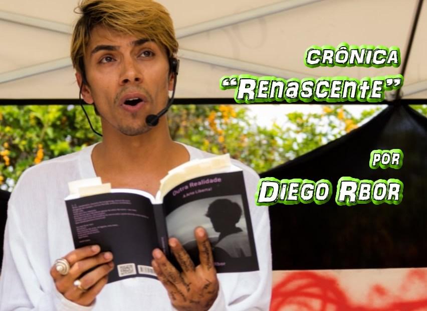 """05 - Poema """"Renascente"""" por Diego Rbor - Pílulas de Poesia"""