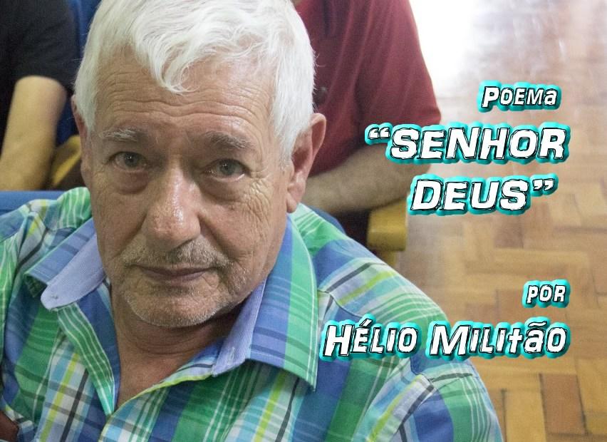 "05 - Poema ""SENHOR DEUS"" por Hélio Militão - Pílulas de Poesia"