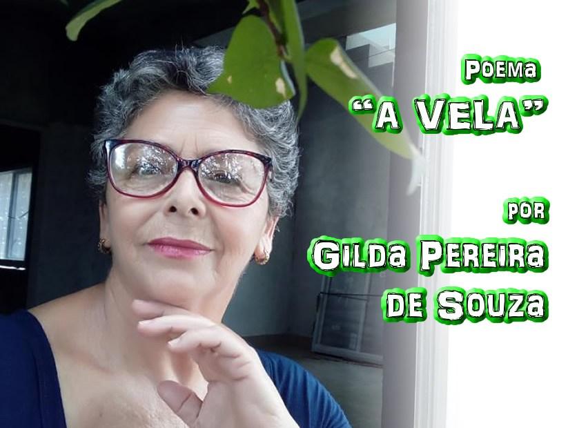 """05 - Poema """"A VELA"""" por Gilda Pereira de Souza - Pílulas de Poesia"""