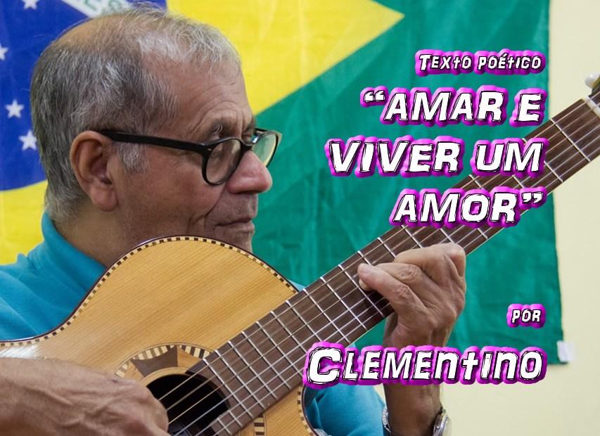 """05 - Texto poético """"AMAR E VIVER UM AMOR"""" por Clementino - Pílulas de Poesia"""
