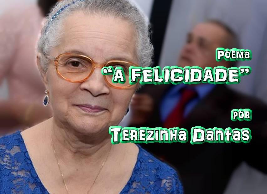 """06 - Poema """"A FELICIDADE"""" por Terezinha Dantas - Pílulas de Poesia"""