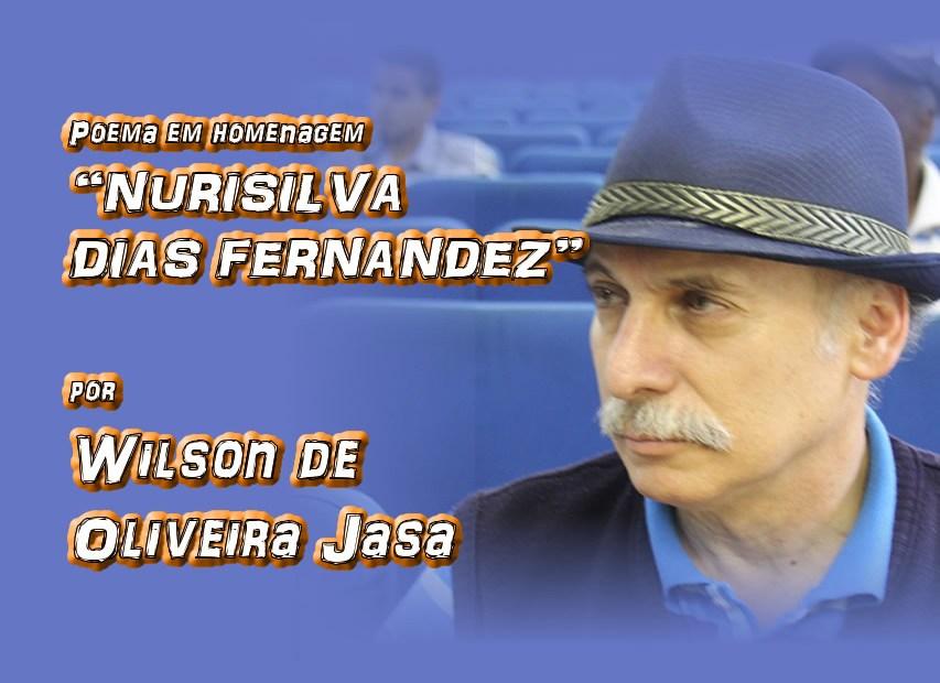 """06 - Poema em homenagem """"NURISILVA DIAS FERNANDEZ"""" por Wilson de Oliveira Jasa - Pílulas de Poesia"""
