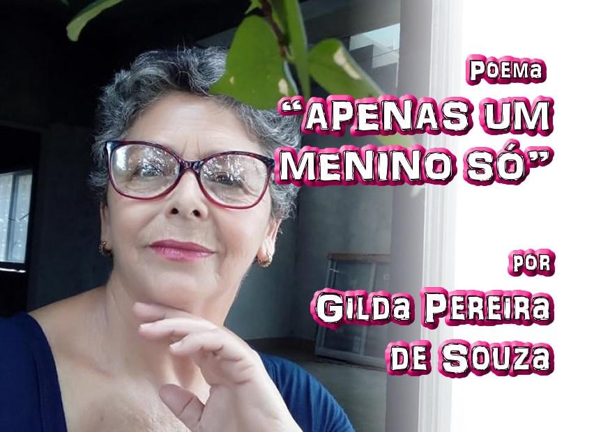 """06 - Poema """"APENAS UM MENINO SÓ"""" por Gilda Pereira de Souza - Pílulas de Poesia"""