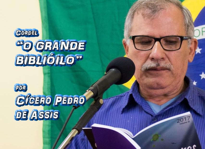 """07 - Cordel """"O GRANDE BIBLIÓFILO"""" por Cícero Pedro de Assis - Pílulas de Poesia"""