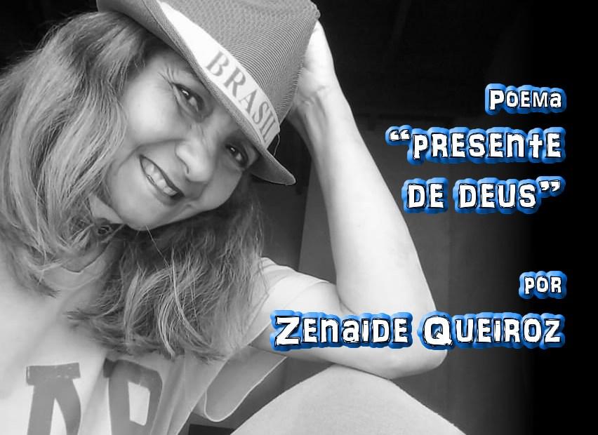 """07 - Poema """"PRESENTE DE DEUS"""" por Zenaide Queiroz - Pílulas de Poesia"""