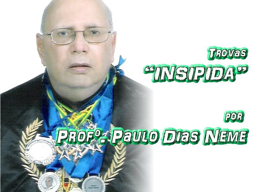 "07 - Versos ""INSÍPIDA"" por Professor Paulo Dias Neme - Pílulas de Poesia"