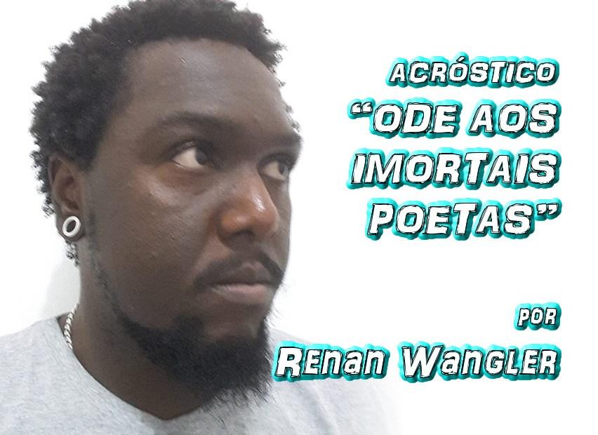 """08 - Poema """"ODE AOS IMORTAIS POETAS"""" por Renan Wangler - Pílulas de Poesia"""