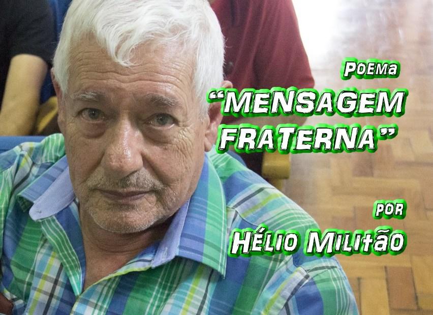 """09 - Poema """"MENSAGEM FRATERNA"""" por Hélio Militão - Pílulas de Poesia"""