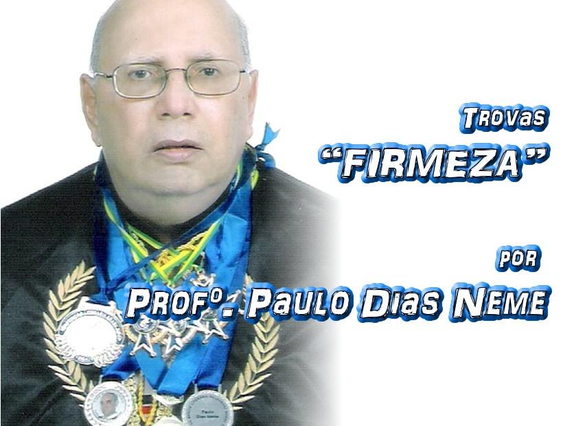 "09 - Versos ""FIRMEZA"" por Professor Paulo Dias Neme - Pílulas de Poesia"
