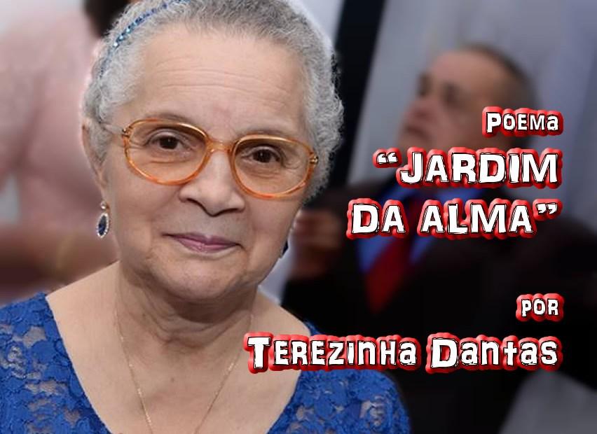 """10 - Poema """"JARDIM DA ALMA"""" por Terezinha Dantas - Pílulas de Poesia"""