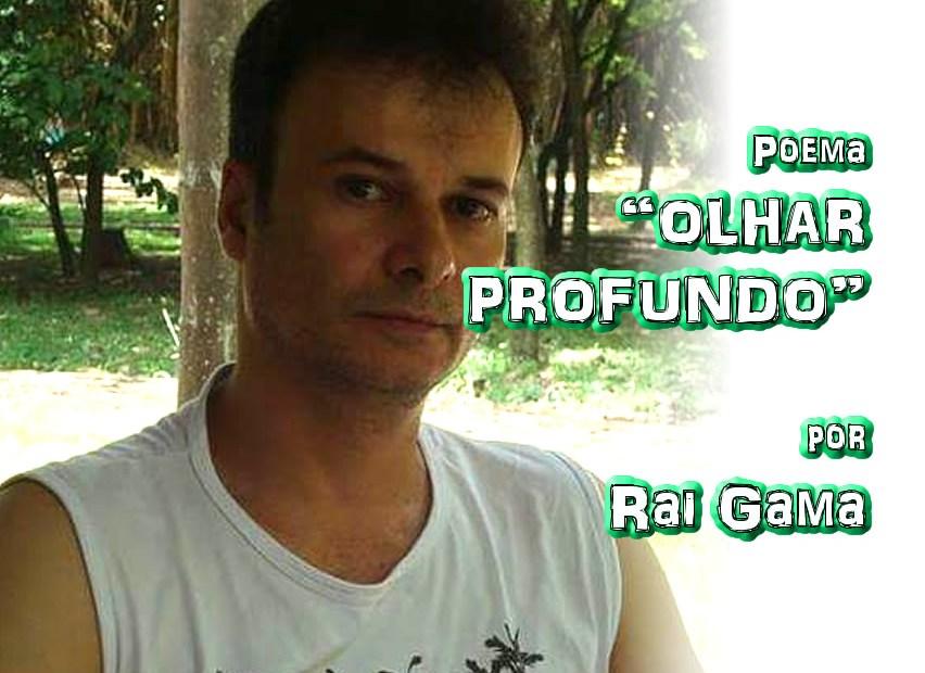 """10 - Poema """"OLHAR PROFUNDO"""" por Rai Gama - Pílulas de Poesia"""