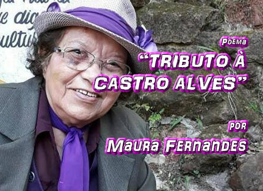 "10 - Poema ""TRIBUTO Á CASTRO ALVES"" por Maura Fernandes - Pílulas de Poesia"