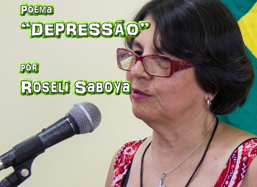 "11 - Poema ""DEPRESSÃO"" por Roseli Saboya - Pílulas de Poesia"