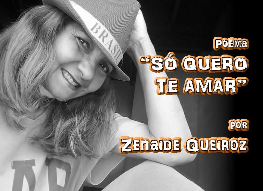 """11 - Poema """"SÓ QUERO TE AMAR"""" por Zenaide Queiroz - Pílulas de Poesia"""