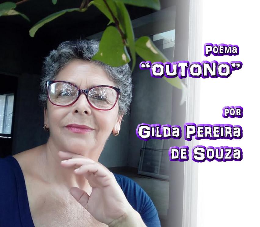 "12 - Poema ""OUTONO"" por Gilda Pereira de Souza - Pílulas de Poesia"