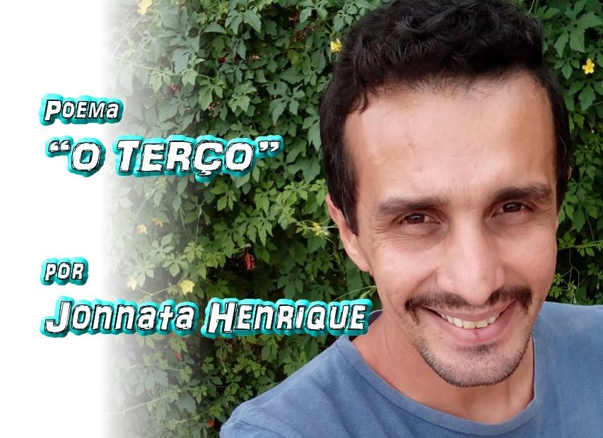 "07 - ""O TERÇO"" por Jonnata Henrique - poema - Pílulas de Poesia"