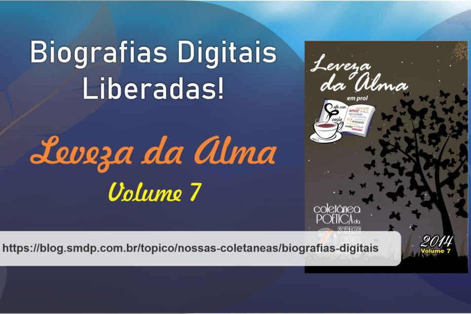 Biografias Digitais da Coletânea Leveza da Alma - Volume 07