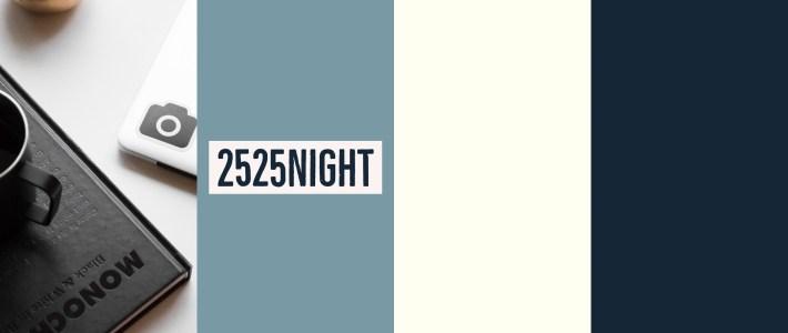 明日は2525nightです