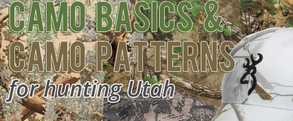Camo Basics and Camouflage Patterns for hunting Utah