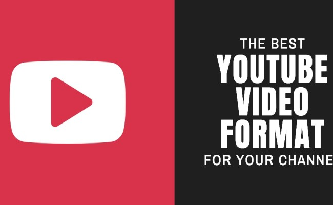 The Best Youtube Video Format For Your Channel