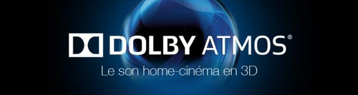 Dolby Atmos Le son home-cinéma en 3D